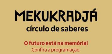 Mekukradjá chega a sua sexta edição de forma virtual reunindo lideranças indígenas de todo o país