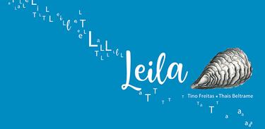 """""""LEILA"""" - Livro de Tino Freitas (texto) e Thais Beltrame (ilustrações)"""
