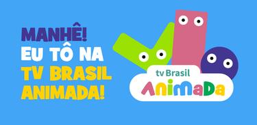 Manhê! Eu tô na TV Brasil Animada