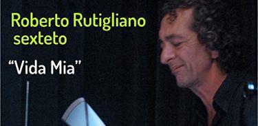 "ROBERTO RUTIGLIANO - ""VIDA MÍA"""