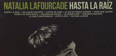 CD NATALIA LAFOURCADE HASTA LA RAÍZ