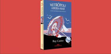 """Ruy Castro conta histórias do Rio dos anos 20 em """"Metrópole à beira-mar"""""""