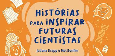 Histórias para inspirar futuras cientistas