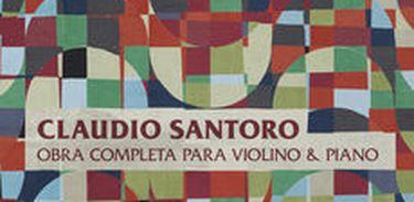 """Álbum """"Cláudio Santoro - Obra Completa para Violino e Piano"""""""
