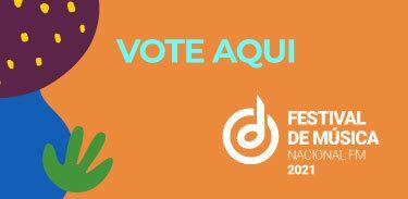 Banner vote aqui Festival Nacional FM 2021 - destaque secundário