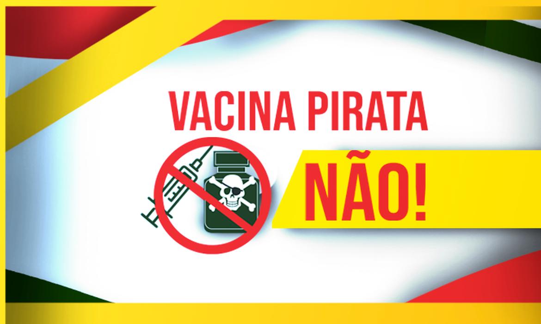 """Ministério da Justiça e Segurança Pública lança campanha """"Vacina Pirata, não!"""""""